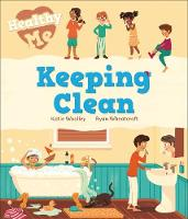Healthy Me: Keeping Clean by Katie Woolley