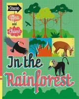 Cause, Effect and Chaos!: In the Rainforest by Paul Mason