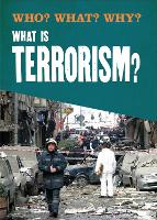 Who? What? Why?: What is Terrorism? by Annabel Savery