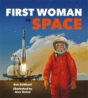 Cover for Famous Firsts: Famous Firsts: First Woman in Space by Ben Hubbard