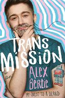 Trans Mission My Quest to a Beard by Alex Bertie