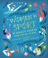 Women in Sport Fifty Fearless Athletes Who Played to Win by Rachel Ignotofsky