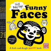 First Baby Days: Funny Faces A look and laugh mirror board book by Pat-a-Cake