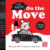 First Baby Days: On the Move A pull-tab board book to help your baby focus by Pat-a-Cake