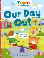 Town and About: Our Day Out A board book filled with flaps and facts by Pat-a-Cake, Mandy Archer
