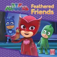 PJ Masks: Feathered Friends A PJ Masks story book by Pat-a-Cake, PJ Masks