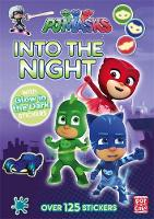PJ Masks: Into the Night Glow-in-the-dark sticker book by Pat-a-Cake, PJ Masks