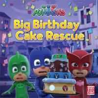 PJ Masks: Big Birthday Cake Rescue A PJ Masks picture book by Pat-a-Cake, PJ Masks
