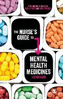 The Nurse's Guide to Mental Health Medicines by Elizabeth Jane Holland