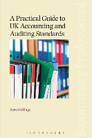 A Practical Guide to UK Accounting and Auditing Standards by Steve Collings