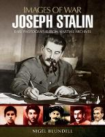 Joseph Stalin Images of War by Nigel Blundell, Maurice Crow