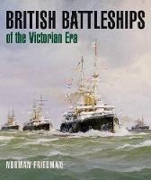 British Battleships of the Victorian Era by Norman Friedman