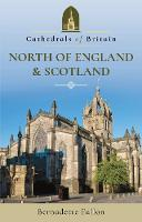 Cathedrals of Britain: North of England and Scotland by Bernadette Fallon