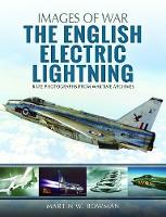 The English Electric Lightning by Martin W. Bowman