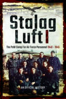 Stalag Luft I An Official Account of the POW Camp for Air Force Personnel 1940-1945 by