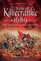 Battle of Killiecrankie 1689 The Last Act of the Killing Times by Reid, Stuart