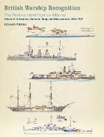 British Warship Recognition: The Perkins Identification Albums Volume VI: Submarines, Gunboats, Sloops and Minesweepers, 1860-1939 by Richard Perkins