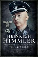 Heinrich Himmler The Sinister Life of the Head of the SS and Gestapo by Roger Manvell, Peter Fraenkel