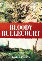 Bloody Bullecourt by David Coombes