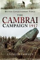The Cambrai Campaign 1917 by Andrew Rawson