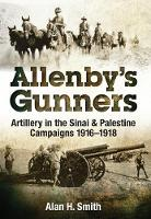 Allenby's Gunners by Alan Smith