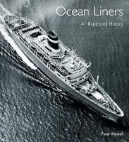 Ocean Liners An Illustrated History by Peter Newall