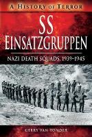 SS Einsatzgruppen Nazi Death Squads, 1939-1945 by Gerry Van Tonder