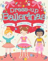 Dress-Up Ballerinas Colouring, Press-Out Dolls, Stickers by Bee Brown