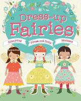 Dress-Up Fairies Colouring, Press-Out Dolls, Stickers by Bee Brown