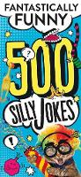 500 Silly Jokes Fantastically Funny by Parragon Books Ltd