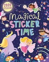 Magical Sticker Time 2000 Stickers by Parragon Books Ltd