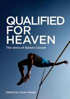 Qualified for Heaven The Story of Balazs Csiszer by Irene Howat