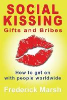Social Kissing Gifts and Bribes by Frederick Marsh