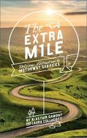 The Extra Mile Delicious Alternatives to Motorway Services by Alastair Sawday