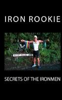 Secrets of the Ironmen by Iron Rookie