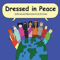 Dressed in Peace by Nyesha Jones
