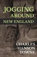 Jogging Around New England by Charles Hanson Towne