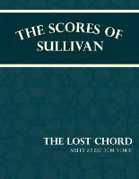 Sullivan's Scores - The Lost Chord - Sheet Music for Voice by Arthur (Memorial University of Newfoundland Canada) Sullivan