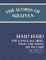 Sullivan's Scores - Hail! Hail! the Gang's All Here, What the Deuce Do We Care - Sheet Music for Voice and Piano by Arthur (Memorial University of Newfoundland Canada) Sullivan, Theodore Morse