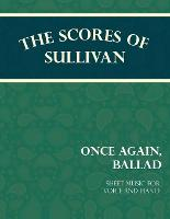 Sullivan's Scores - Once Again, Ballad - Sheet Music for Voice and Piano by Arthur (Memorial University of Newfoundland Canada) Sullivan