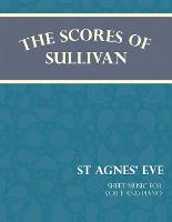 Sullivan's Scores - St Agnes' Eve - Sheet Music for Voice and Piano by Arthur (Memorial University of Newfoundland Canada) Sullivan