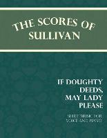 Sullivan's Scores - If Doughty Deeds, May Lady Please - Sheet Music for Voice and Piano by Arthur (Memorial University of Newfoundland Canada) Sullivan