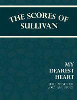 Sullivan's Scores - My Dearest Heart - Sheet Music for Voice and Piano by Arthur (Memorial University of Newfoundland Canada) Sullivan