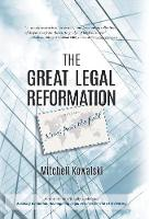 The Great Legal Reformation Notes from the Field by Mitchell Kowalski