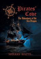 Pirates' Cove The Adventures of the Sea Dragon by Sherry Waite