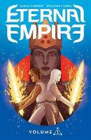 Eternal Empire Volume 1 by Sarah Vaughn, Jonathan Luna, Jonathan Luna