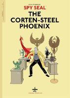 Spy Seal Volume 1 The Corten-Steel Phoenix by Rich Tommaso, Rich Tommaso
