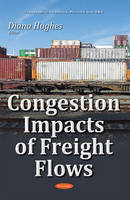 Congestion Impacts of Freight Flows by Diana Hughes