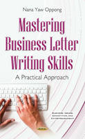 Mastering Business Letter Writing Skills A Practical Approach by Nana Yaw Oppong