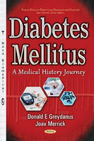 Diabetes Mellitus A Medical History Journey by Donald E. Greydanus, Professor Joav, MD, MMedSci, DMSc Merrick